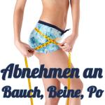 Abnehmen an den Problemzonen Bauch, Beine, Po