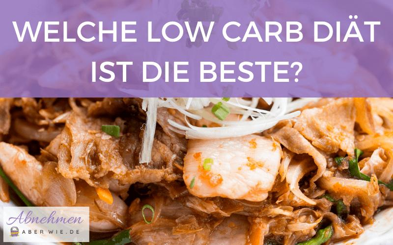 Welche Low Carb Diät ist die beste, um dauerhaft abzunehmen