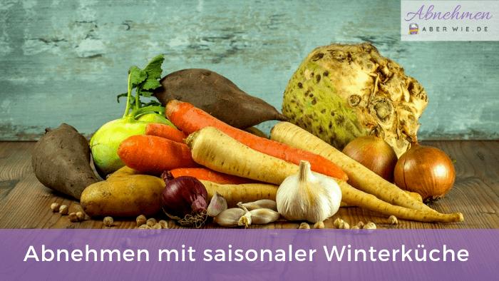 Abnehmen im Winter mit saisonaler Küche